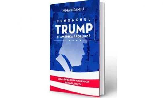 """""""Fenomentul Trump"""", cartea momentului despre omului anului"""