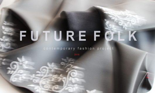 """""""FUTURE FOLK"""" – Tradiţional în contemporaneitate"""
